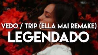 Vedo - Trip (Ella Mai Remake) (Legendado/Tradução) Video