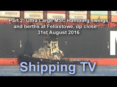 Part 2: MSC Hamburg swings and berths at Felixstowe, 20 August 2016