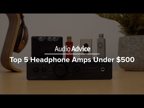 Our 2020 Top 5 Headphone Amps Under $500