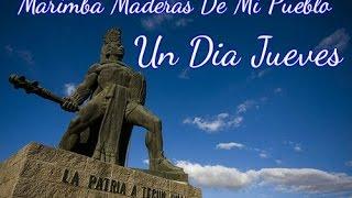 Marimba Maderas De Mi Pueblo - Un Dia Jueves