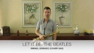 Cover images Let it be. The Beatles. Ismael Dorado (Cover sax)
