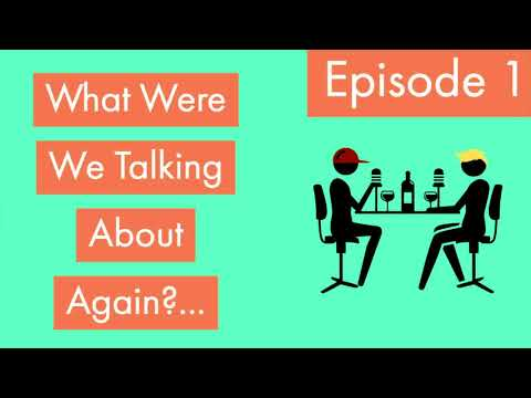 What were We Talking About Again?? (podcast) First Episode!!
