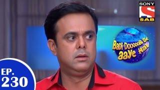 Badi Door Se Aaye Hain - बड़ी दूर से आये है - Episode 230 - 27th April 2015