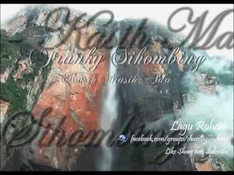 Kasih Masih Ada - Franky Sihombing