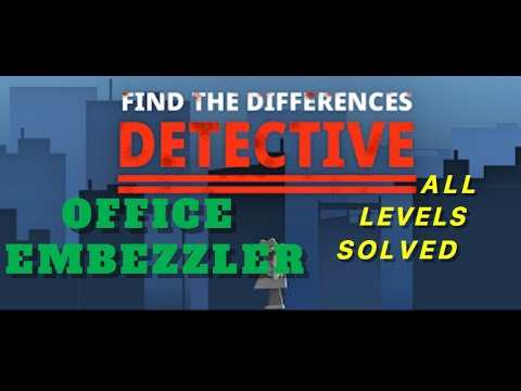 Office Embezzler | Find The Differences: The Detective | Solutions for all levels | 1 - 10