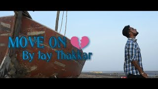 MOVE ON By Jay Thakkar    Heart Touching Love Story