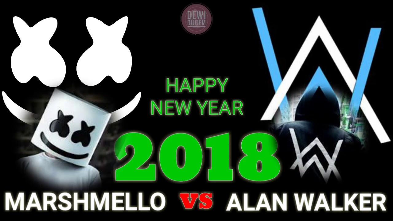 Marshmello Vs Alan Walker Spesial Tahun Baru 2018 Youtube