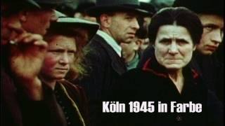 Köln 1945 in Farbe - Cologne 1945 in color. Kommentar von Heinz Meichsner