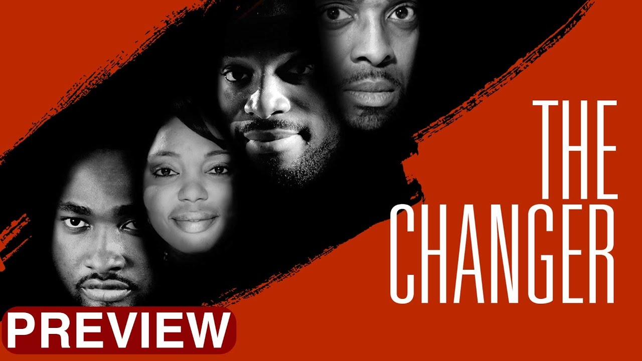 Download The Changer -  Latest 2017 Nigerian Nollywood Drama Movie (10 min preview)
