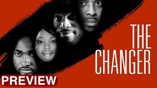 Repeat youtube video The Changer -  Latest 2017 Nigerian Nollywood Drama Movie (10 min preview)