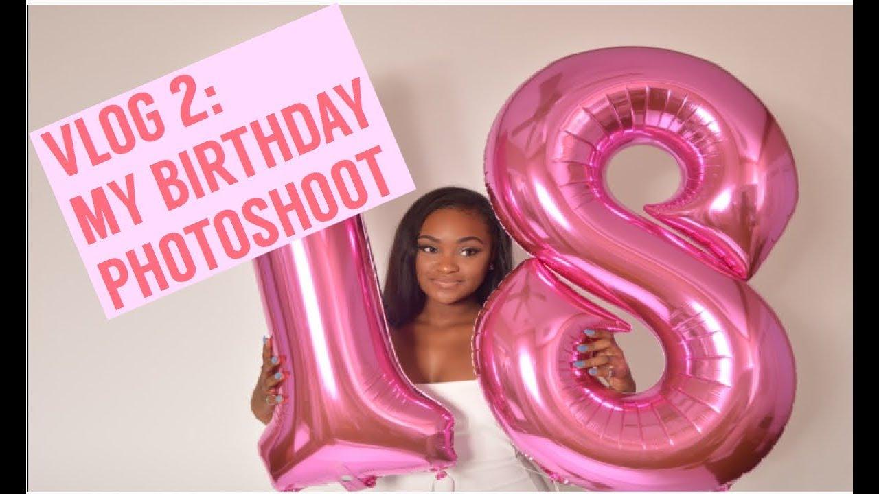 Vlog 2 My 18th Birthday Photoshoot