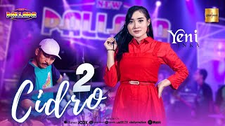 Download lagu Yeni Inka ft New Pallapa - Cidro 2 | Panas Panase Srengenge Kuwi (Official Live Music)