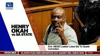 Fmr. MEND Leader Henry Okah Loses Bid To Quash Conviction thumbnail