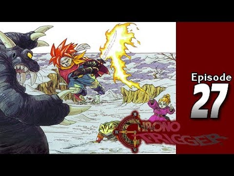 Lets Blindly Play Chrono Trigger: Part 27 - Ride On