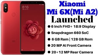 Xiaomi Mi 6X (Mi A2) With Snapdragon 660 SoC Launched | Price, Specifications Availability.