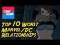 Top 10 Worst Marvel/DC Relationships – The worst of superhero romance!