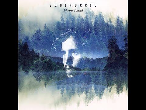 Manu Pozzi - EQUINOCCIO (Disco Completo/Full Album)