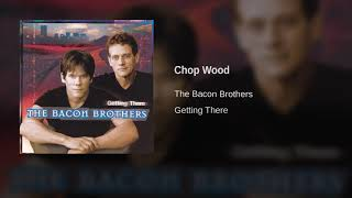 Watch Bacon Brothers Chop Wood video