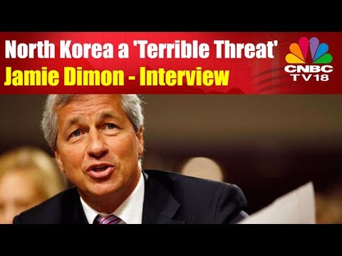 Jamie Dimon Interview | North Korea a Terrible Threat | JP Morgan India Investor Summit | CNBC-TV18