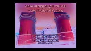 "Salsa English Mix Vol 03 Part 01 Mix (Mixed By Dj Tony""B""Bonilla)"