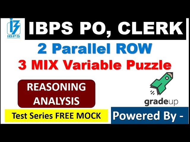 Very GOOD LEVEL PUZZLES - Two Parallel ROws and 3 Mixed Variable Puzzle (IBPS PO , CLERK , SEBI etc)