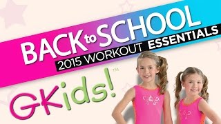 GK Gymnastics - GKids 2015 Back To School Workout Essentials