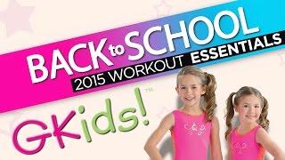 GK Gymnastics - GKids 2015 Back To School Workout Essentials