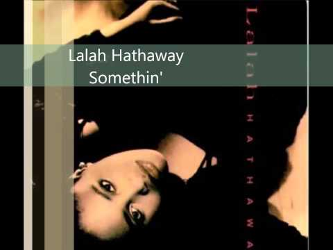 Lalah Hathaway / Somethin'