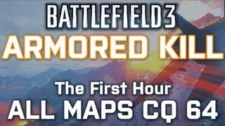 Battlefield 3: Armored Kill PC 64-player Conquest - All 4 new maps! (1080p Ultra)