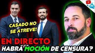 VOX QUIERE MOCIÓN DE CENSURA Y CASADO COBARDEA ANTE SÁNCHEZ... DIRECTO DE LOS VIERNES 139