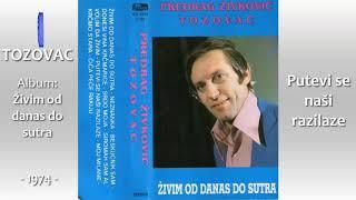 Predrag Zivkovic Tozovac - Putevi se nasi razilaze - (Audio 1974)