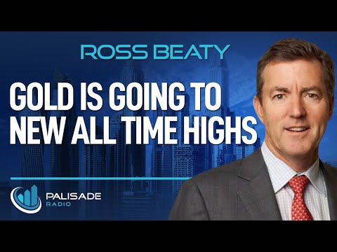 Ross Beaty: Gold is Going to New All Time Highs