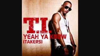 T.I. - Yeah Ya Know (Takers) (High Quality Instrumental).mp4