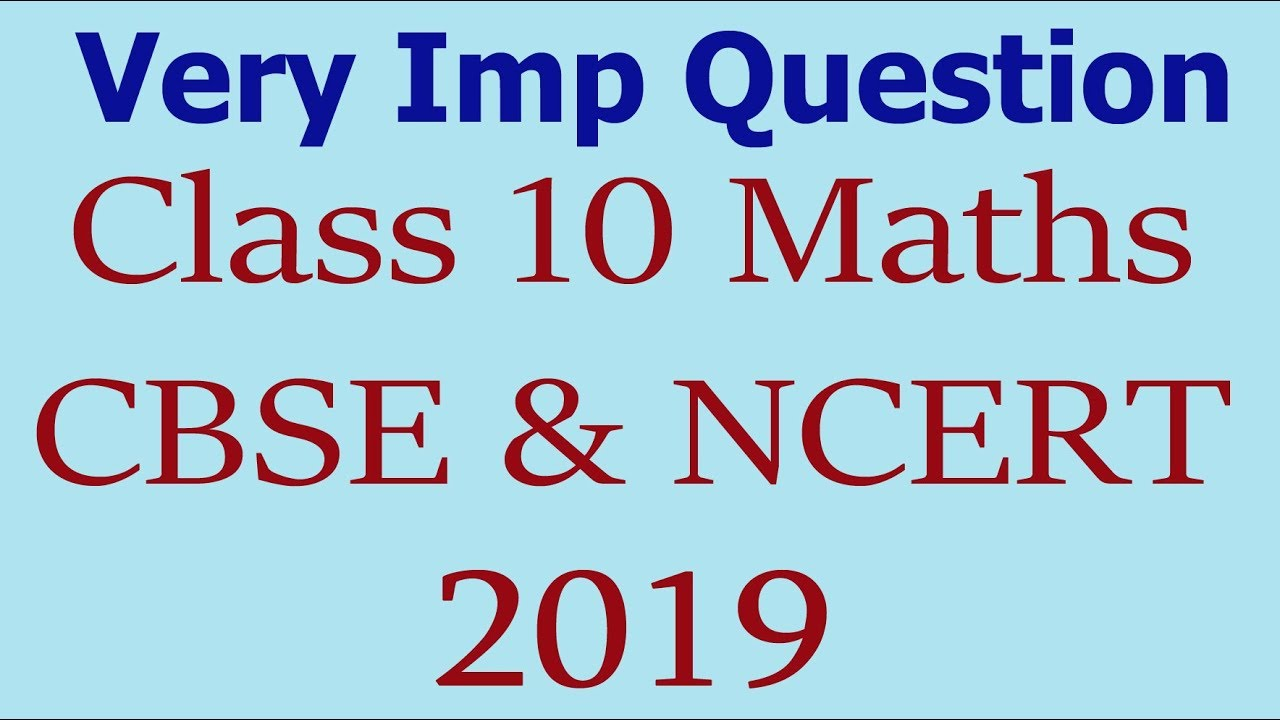 Important Questions for 2018 Board Exam CBSE NCERT Class 10 Maths