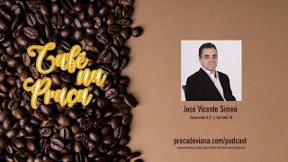 [18] Café na Praça - José Vice…