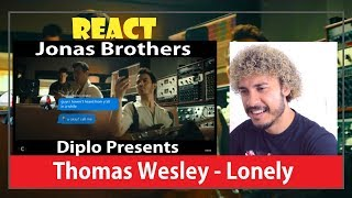 Reaction  - Diplo Presents: Thomas Wesley - Lonely (with Jonas Brothers) (React)