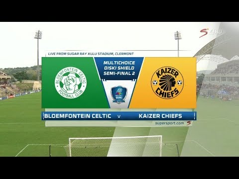 MultiChoice Diski Shield 2018 Semifinal - Bloemfontein Celtic vs Kaizer Chiefs