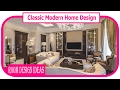 Classic Modern Home Design - Interior Design | Beautiful Classic House Design
