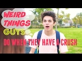 Weird Things Guys Do When They Have a Crush | Brent Rivera video & mp3