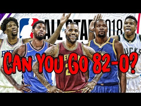 Can YOU Build a 2018 All Star Team That Goes 82-0?