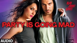 Party is Going Mad Full Audio Song | Mad About Dance | Saahil Prem