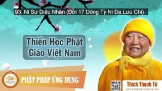 Thiền Học Phật Giáo Việt Nam 93 - Ni Sư Diệu Nhân (Đời 17 Dòng Tỳ Ni Đa Lưu Chi) - HT Thích Thanh Từ