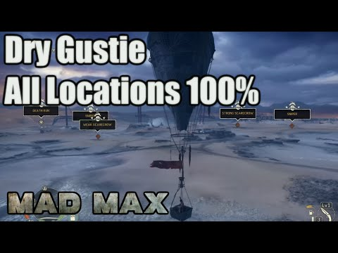 Mad Max | Dry Gustie | Jeet's Territory | Camps, Scarecrows, Snipers, Convoy, Minefields, Scavengers