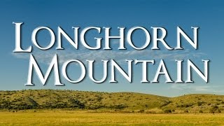 Longhorn Mountain Documentary