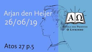 Atos 27 p.5   Arjan den Heijer (26/06/19)
