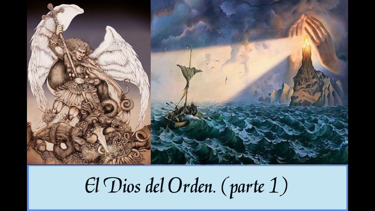 II. El Dios del Orden (Parte 1)