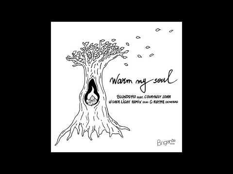 Blundetto - Warm my soul (Higher Light Remix) ft. Courtney John & G Rhyme