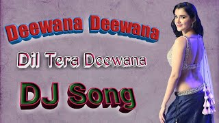 Deewana Deewana Dil Tera Deewana -_- DJ Song ___Mix by AMIT