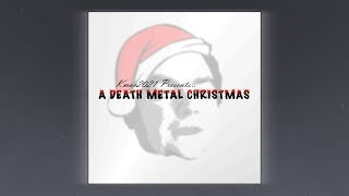 Kmac2021 Presents.. A DEATH METAL CHRISTMAS [FULL EP STREAM]