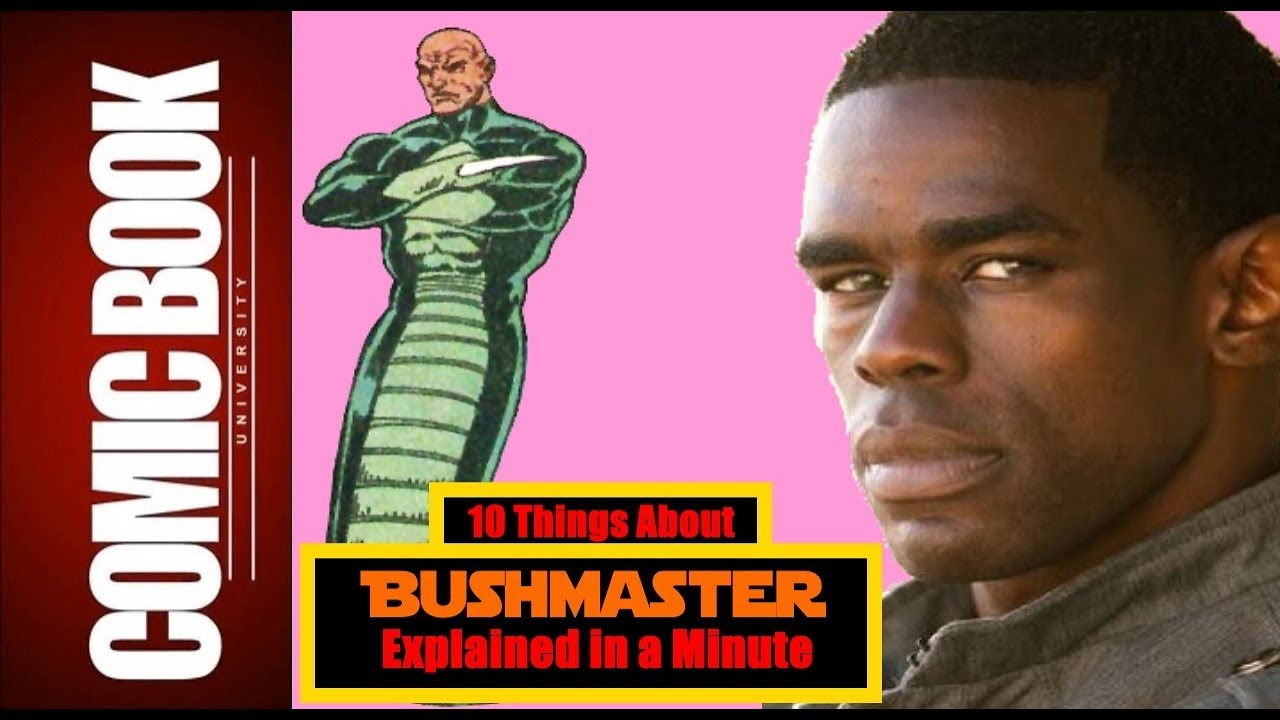 10 Things About Bushmaster (Explained in a Minute)   COMIC BOOK UNIVERSITY